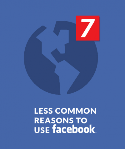 7 Less Common Reasons to Use Facebook