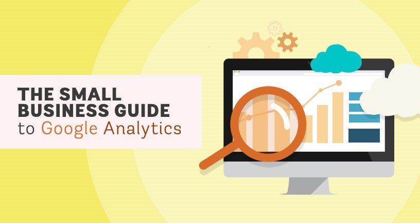Small-Business Guide to Google Analytics – What Data Should I be Using?