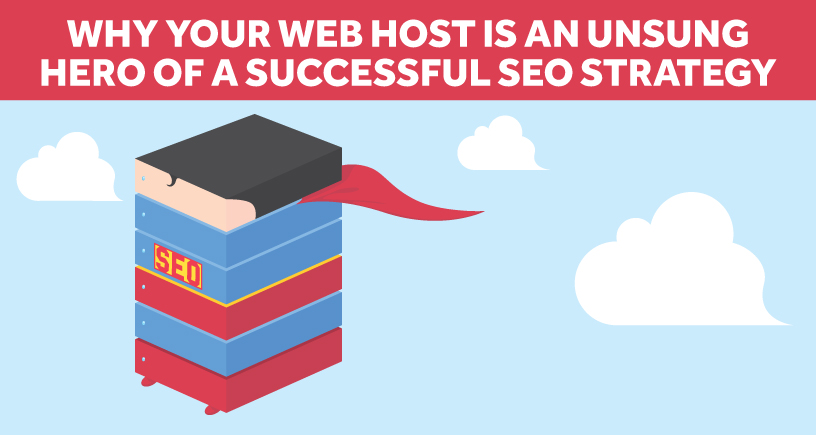 Why your Web Host is an Unsung Hero of a Successful SEO Strategy