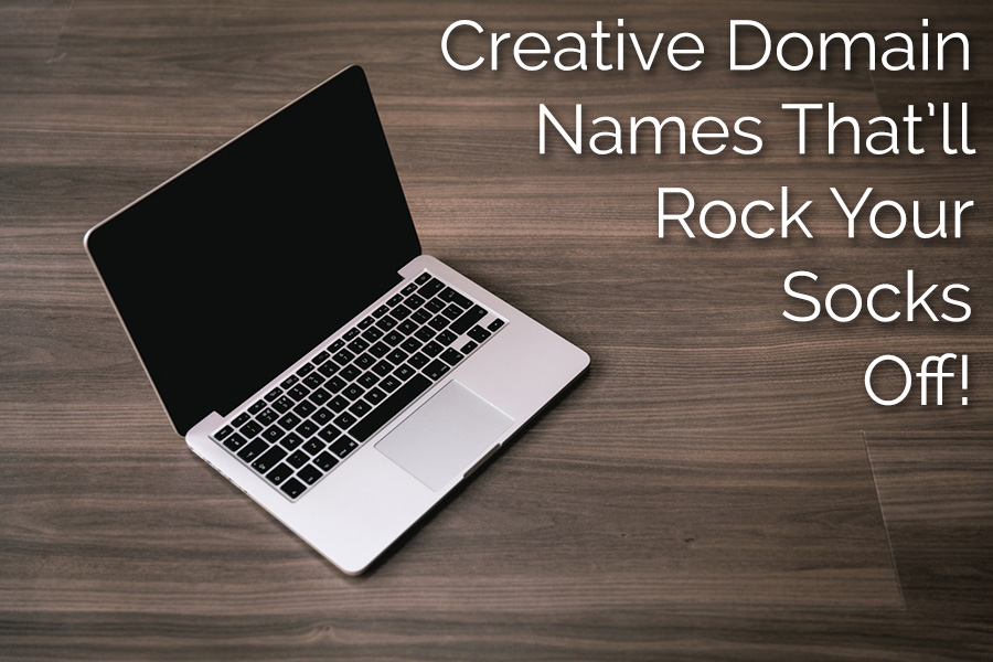 Creative Domain Names That'll Rock Your Socks Off
